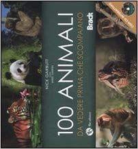 100 Animali da Vedere Prima che Scompaiano + DVD (min. acquisto 10 pezzi)