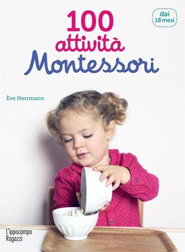 100 Attività Montessori per Scoprire Il Mondo - 18 Mesi - Libro (min. acquisto 10 pezzi)