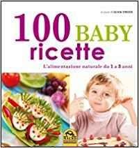 100 Baby Ricette (min. acquisto 10 pezzi)