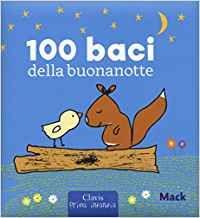 100 Baci della Buonanotte - Prima Infanzia - Libro (min. acquisto 10 pezzi)
