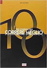 100 Consigli per Correre Meglio