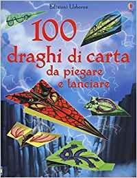 100 Draghi di Carta da Piegare e Lanciare - Libro (min. acquisto 10 pezzi)