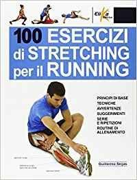100 Esercizi di Stretching per il Running - Libro (min. acquisto 10 pezzi)