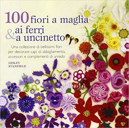 100 Fiori a Maglia, ai Ferri & a Ucinetto (min. acquisto 10 pezzi)