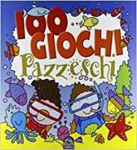 100 Giochi Pazzeschi - Blu - Libro (min. acquisto 10 pezzi)