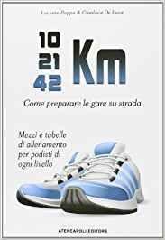 10 - 21 - 42 Km - Come Preparare le Gare su Strada - Libro (min. acquisto 10 pezzi)