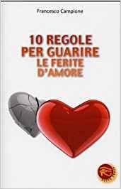 10 Regole per Guarire le Ferite d'Amore - Libro (min. acquisto 10 pezzi)