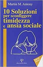 10 Soluzioni per Sconfiggere Timidezza e Ansia Sociale (min. acquisto 10 pezzi)