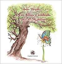 ... e Vivo Felice e Contenta - Racconti dall'Anima - Libro (min. acquisto 10 pezzi)