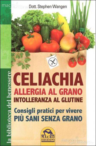 Celiachia, allergia al grano, intolleranza al glutine - S.Wagen