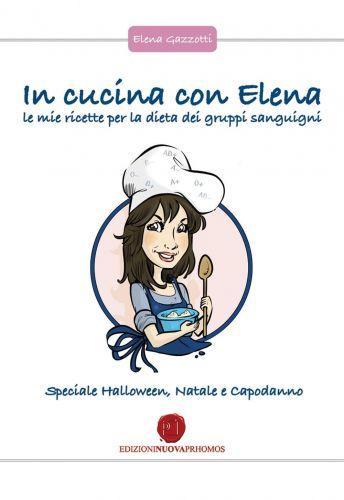 In cucina con Elena - Dieta dei gruppi sanguigni - Feste speciali