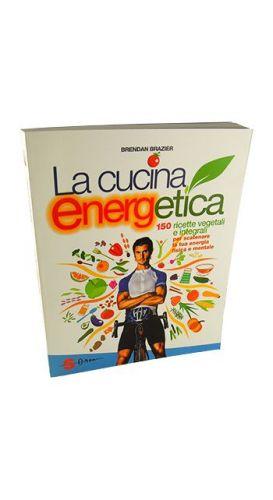La cucina Energetica - Brendan Branzier