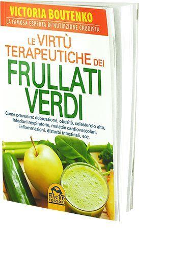 Le virtù terapeutiche dei Frullati Verdi - Victoria Boutenko