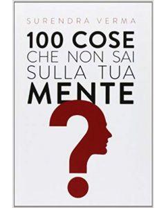 100 Cose che non sai sulla tua Mente - Libro (min. acquisto 10 pezzi)
