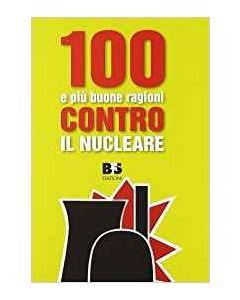 100 e più Buone Ragioni contro il Nucleare (min. acquisto 10 pezzi)
