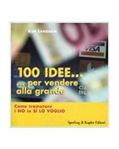 100 Idee... Per Vendere alla Grande (min. acquisto 10 pezzi)