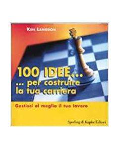 100 Idee...per Costruire la tua Carriera (min. acquisto 10 pezzi)