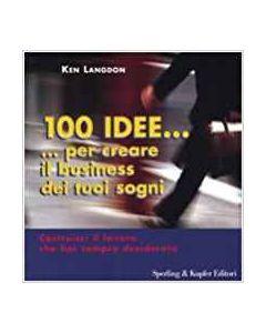 100 Idee...per Creare il Business dei tuoi Sogni (min. acquisto 10 pezzi)