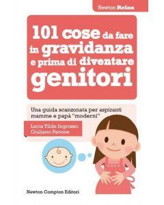 101 Cose da Fare in Gravidanza e Prima di Diventare Genitori - Libro (min. acquisto 10 pezzi)