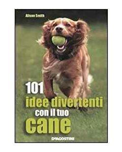101 idee Divertenti con il tuo Cane (min. acquisto 10 pezzi)