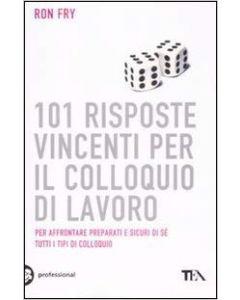 101 Risposte Vincenti per il Colloquio di Lavoro (min. acquisto 10 pezzi)