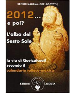 2012... e poi? L'Alba del Sesto Sole (min. acquisto 10 pezzi)
