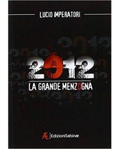 2012 la Grande Menzogna (min. acquisto 10 pezzi)