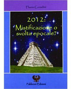 2012: Mistificazione o Svolta Epocale? - Libro (min. acquisto 10 pezzi)