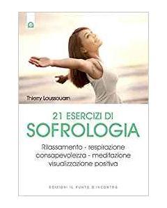 21 Esercizi di Sofrologia - Libro (min. acquisto 10 pezzi)