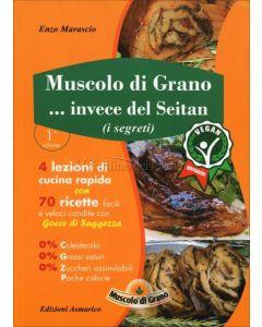 Muscolo di Grano... Invece del Seitan – Enzo Marascio (min. acquisto 10 pezzi)