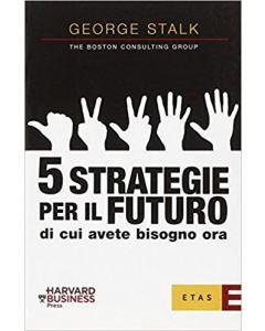 5 Strategie per il Futuro di cui Avete Bisogno Ora (min. acquisto 10 pezzi)