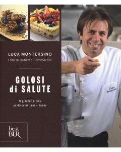 Golosi di Salute - Luca Montersino