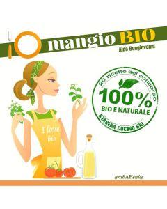 Io mangio Bio - Aldo Bongiovanni