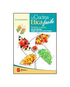 La cucina Etica facile - Emanuela Barbero
