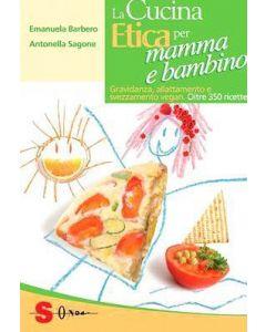 La cucina Etica per mamma e bambino - Barbero, Sangone