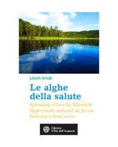 Le Alghe della salute - Ulrich Arndt