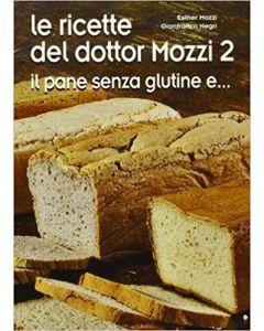 Le ricette del dottor Mozzi 2 - Il Pane - Piero Mozzi
